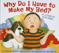 Why Do I Have to Make My Bed?, Or, A History of Messy Rooms