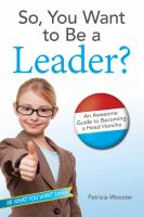 So, You Want to Be A Leader