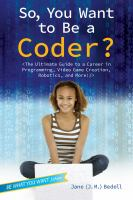 So, You Want to Be A Coder
