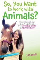 So, You Want to Work With Animals?