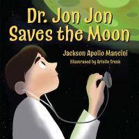 Dr. Jon Jon Saves The Moon