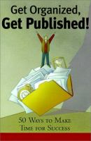 Get Organized, Get Published!