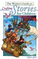 The Writer's Guide to Crafting Stories for Children
