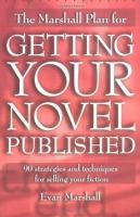 The Marshall Plan for Getting your Novel Published