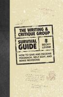 The Writing & Critique Group Survival Guide