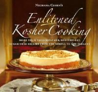 The Jewish Diabetes Association Presents Nechama Cohen's Enlitened Kosher Cooking