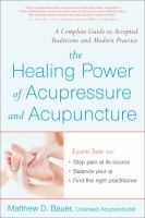 The Healing Power of Acupressure and Acupuncture