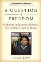 A Question of Freedom: A Memoir of Learning, Survival, and Coming of Age in Prison