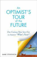"""An optimist's tour of the future : one curious man sets out to answer """"What's next?"""""""