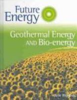 Geothermal Energy and Bio-energy