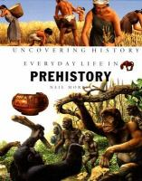 Everyday Life in Prehistory