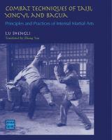 Combat Techniques of Tai Ji, Xing Yi, and Ba Gua
