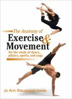 The Anatomy of Exercise & Movement for the Study of Dance, Pilates, Sports, and Yoga