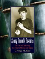 Sonny Umpad's Eskrima : the life and teachings of a Filipino martial arts master