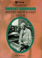 Robert Goddard and the Liquid Rocket Engine