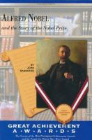 Alfred Nobel and the Story of the Nobel Prize