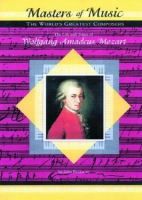 The Life and Times of Wolfgang Amadeus Mozart