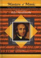 The Life and Times of Felix Mendelssohn