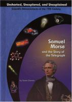 Samuel Morse and the Story of the Telegraph