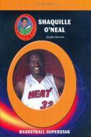 Shaquille O'Neal, Basketball Superstar