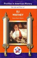 The Life and Times of Eli Whitney