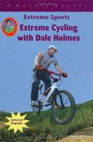 Extreme Cycling With Dale Holmes