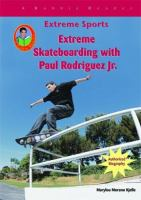 Extreme Skateboarding With Paul Rodriguez Jr