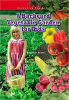 A Backyard Vegetable Garden for Kids
