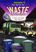 How You Can Use Waste Energy to Heat and Light your Home