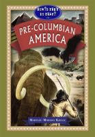 How'd They Do That in Pre-Columbian America