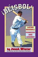 Beisbol! Latino Baseball Pioneers and Legends