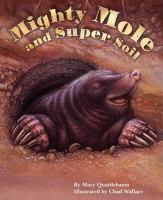 Mighty Mole and Super Soil