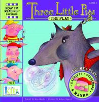 Three Little Pigs : the Play