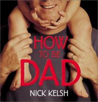 How To Be Dad