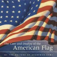 The Care and Display of the American Flag