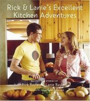 Rick and Lanie's Excellent Kitchen Adventures