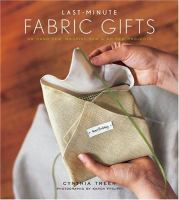 Last-minute Fabric Gifts