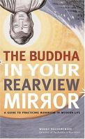The Buddha in your Rearview Mirror