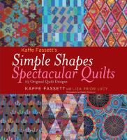 Kaffe Fassett's Simple Shapes, Spectacular Quilts