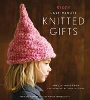 cover of more last-minute knitted gifts by joelle hoverson