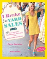 I Brake for Yard Sales and Flea Markets, Thrift Shops, Auctions and the Occasional Dumpster