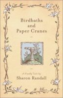 Birdbaths and Paper Cranes