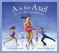 A is for axel : an ice skating alphabet
