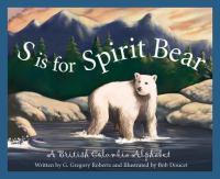 S Is for Spirit Bear