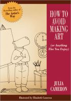 How to Avoid Making Art (or Anything Else You Enjoy)