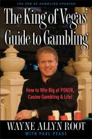 The King of Vegas' Guide to Gambling