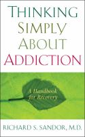 Thinking Simply About Addiction : Handbook For Recovery