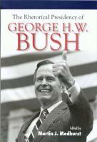 The Rhetorical Presidency of George H.W. Bush