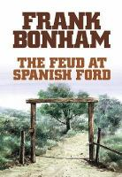 The Feud At Spanish Ford