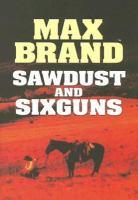Sawdust and Sixguns